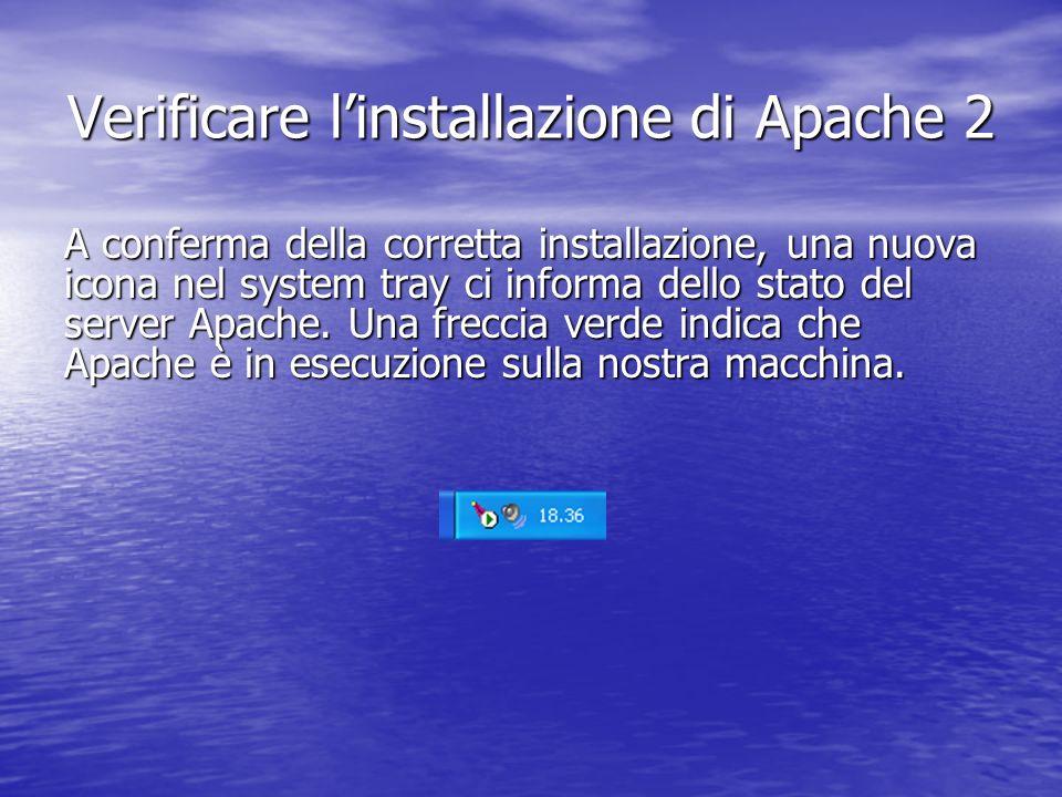 A conferma della corretta installazione, una nuova icona nel system tray ci informa dello stato del server Apache. Una freccia verde indica che Apache