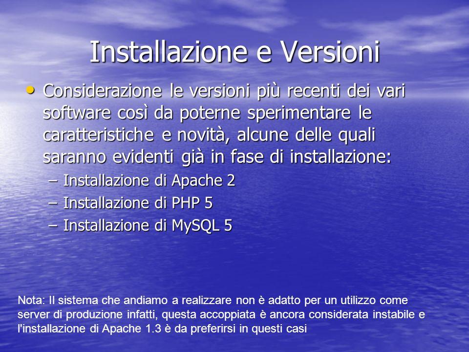 Installazione e Versioni Considerazione le versioni più recenti dei vari software così da poterne sperimentare le caratteristiche e novità, alcune del