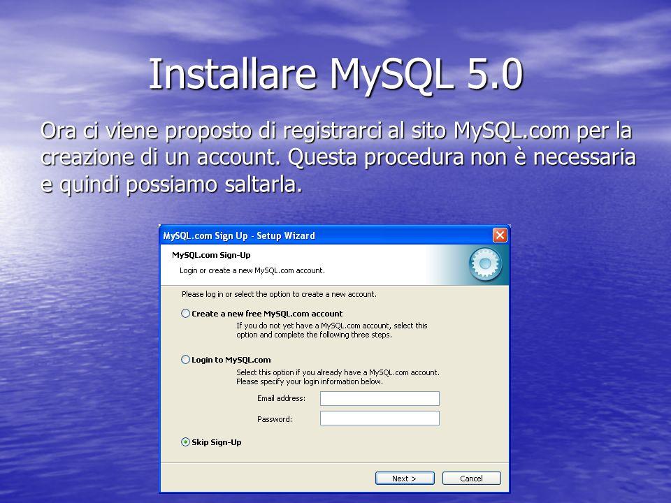 Ora ci viene proposto di registrarci al sito MySQL.com per la creazione di un account. Questa procedura non è necessaria e quindi possiamo saltarla. I
