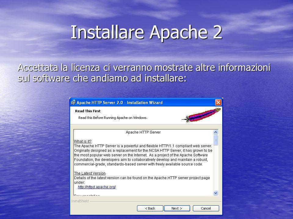 Accettata la licenza ci verranno mostrate altre informazioni sul software che andiamo ad installare: Installare Apache 2