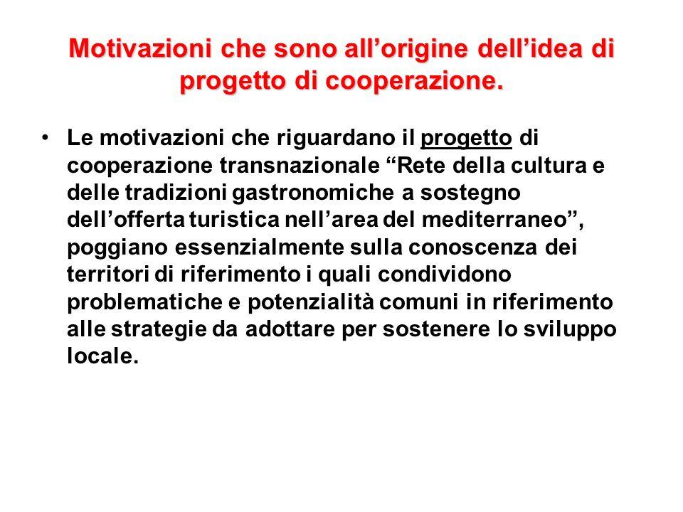 Motivazioni che sono allorigine dellidea di progetto di cooperazione. Le motivazioni che riguardano il progetto di cooperazione transnazionale Rete de