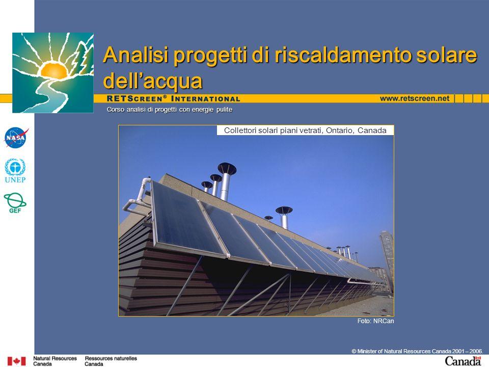 Corso analisi di progetti con energie pulite © Minister of Natural Resources Canada 2001 – 2006. Foto: NRCan Analisi progetti di riscaldamento solare