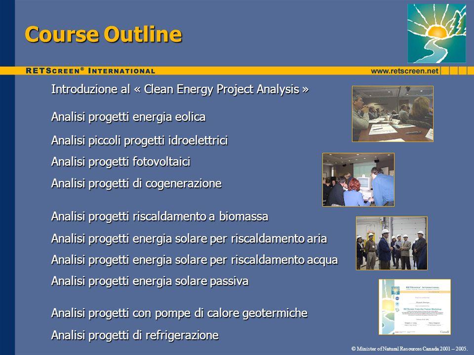 Scaricateli gratuitamente dal sito: www.retscreen.net © Minister of Natural Resources Canada 2001 – 2005.