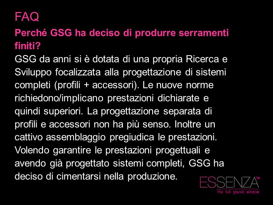 Perché GSG ha deciso di produrre serramenti finiti? GSG da anni si è dotata di una propria Ricerca e Sviluppo focalizzata alla progettazione di sistem