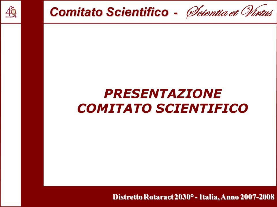 Distretto Rotaract 2030° - Italia, Anno PRESENTAZIONE COMITATO SCIENTIFICO Comitato Scientifico - Comitato Scientifico - Scientia et Virtus
