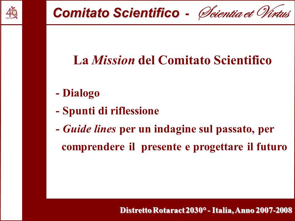 Distretto Rotaract 2030° - Italia, Anno 2007-2008 La Mission del Comitato Scientifico - Dialogo - Spunti di riflessione - Guide lines per un indagine