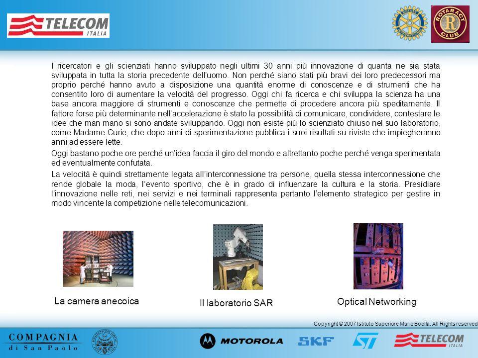 Copyright © 2007 Istituto Superiore Mario Boella. All Rights reserved. I ricercatori e gli scienziati hanno sviluppato negli ultimi 30 anni più innova