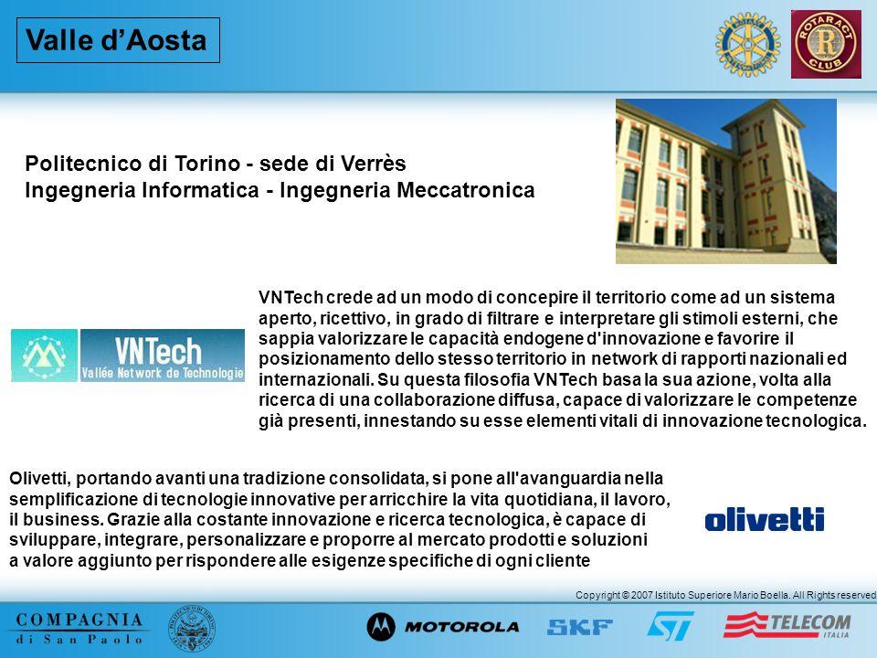 Copyright © 2007 Istituto Superiore Mario Boella. All Rights reserved. Politecnico di Torino - sede di Verrès Ingegneria Informatica - Ingegneria Mecc