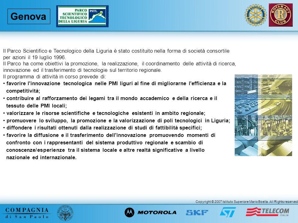 Copyright © 2007 Istituto Superiore Mario Boella. All Rights reserved. Genova Il Parco Scientifico e Tecnologico della Liguria è stato costituito nell