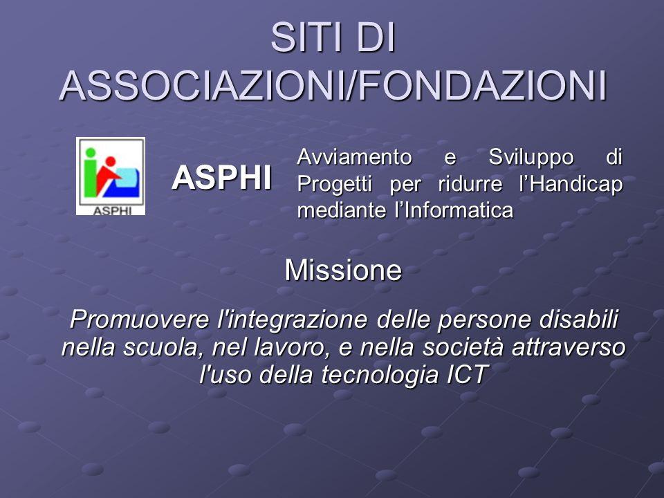 Missione Promuovere l'integrazione delle persone disabili nella scuola, nel lavoro, e nella società attraverso l'uso della tecnologia ICT Avviamento e