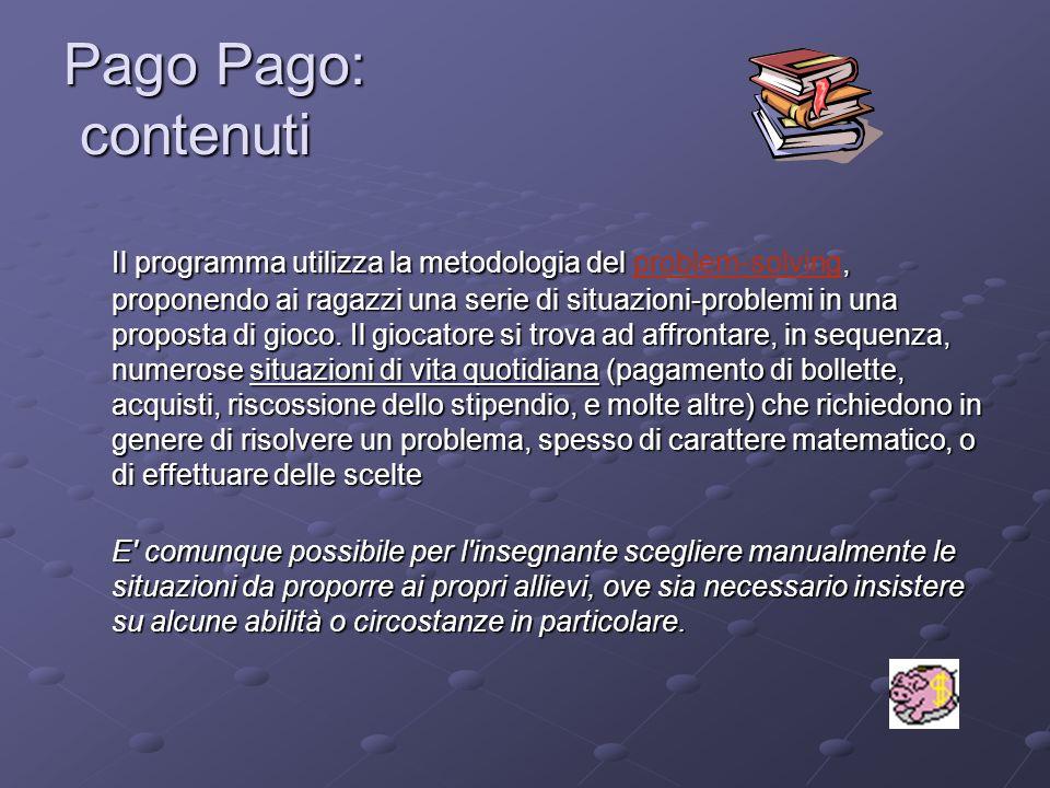 Pago Pago: contenuti Il programma utilizza la metodologia del, proponendo ai ragazzi una serie di situazioni-problemi in una proposta di gioco. Il gio
