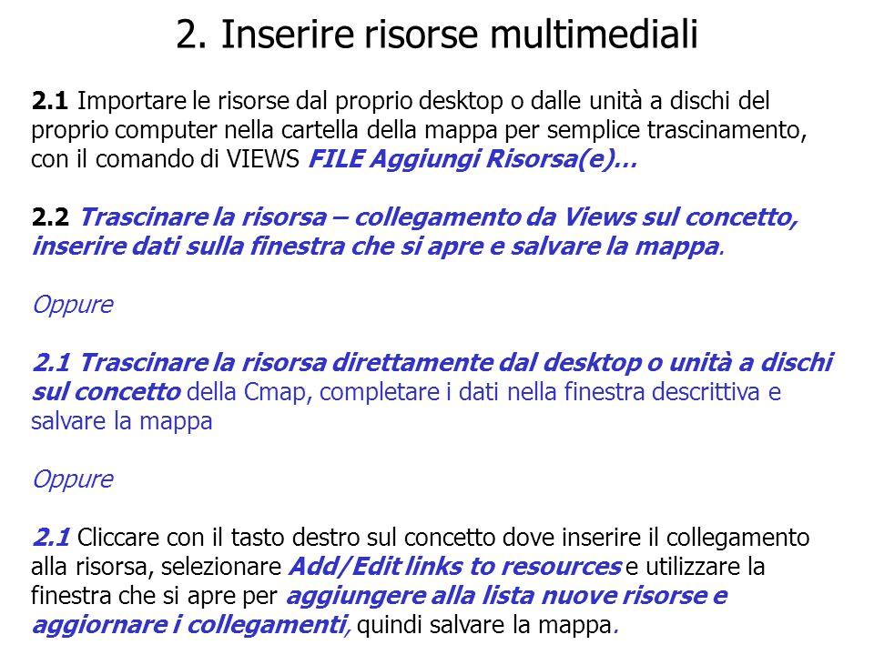 2. Inserire risorse multimediali 2.1 Importare le risorse dal proprio desktop o dalle unità a dischi del proprio computer nella cartella della mappa p