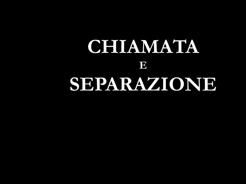 CHIAMATA E SEPARAZIONE