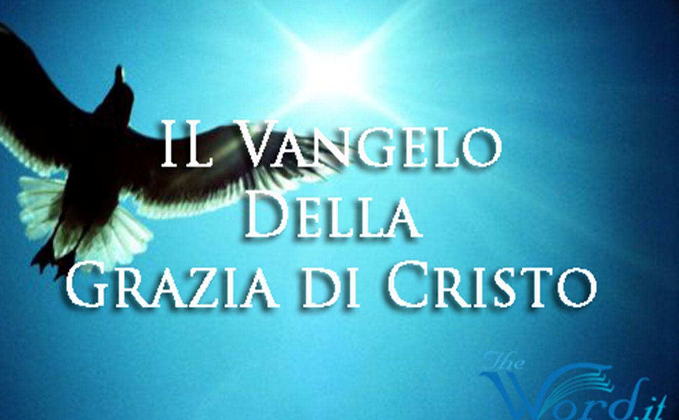 Definizioni di Grazia 1.Opera compiuta da Cristo 2.