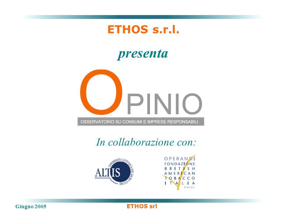 Giugno 2005 ETHOS srl ETHOS s.r.l. presenta In collaborazione con: