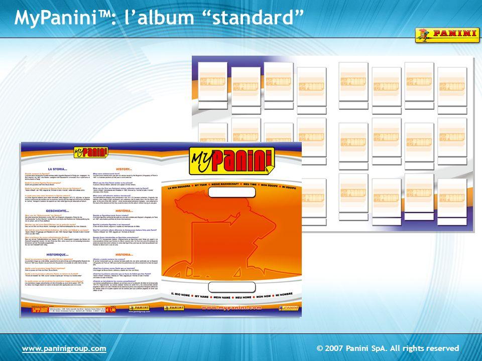 © 2007 Panini SpA. All rights reservedwww.paninigroup.com MyPanini: lalbum standard