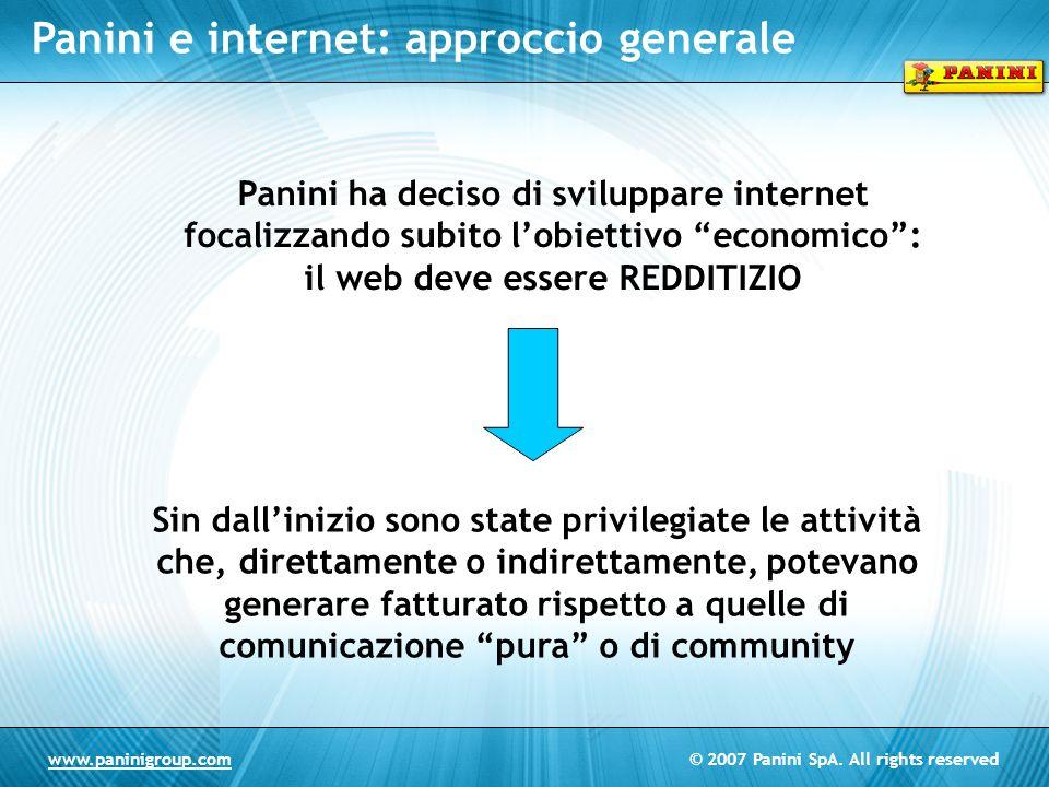 © 2007 Panini SpA. All rights reservedwww.paninigroup.com Panini e internet: approccio generale Panini ha deciso di sviluppare internet focalizzando s