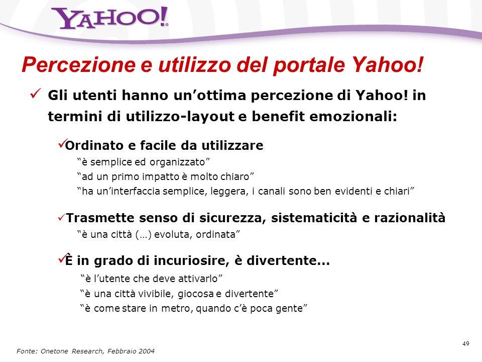 48 La Pubblicità su Yahoo! è chiara La pubblicità su Yahoo! sembra essere la migliore a livello di soddisfazione e goodwill percepite… Per lutente la