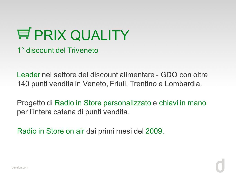 Leader nel settore del discount alimentare - GDO con oltre 140 punti vendita in Veneto, Friuli, Trentino e Lombardia.