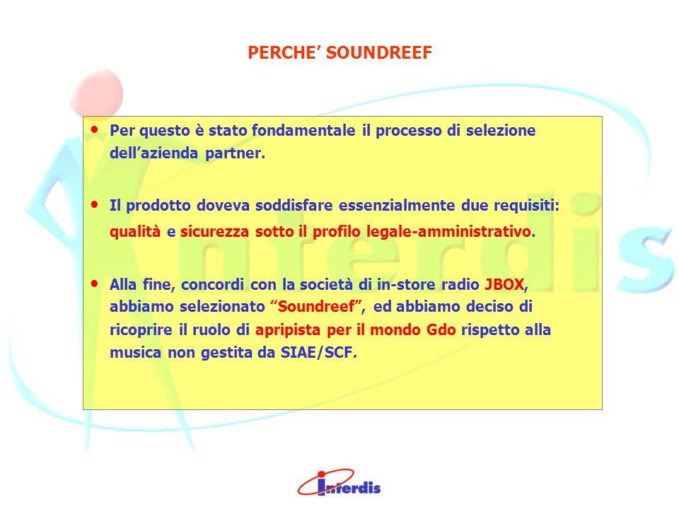 PERCHE SOUNDREEF Per questo è stato fondamentale il processo di selezione dell azienda partner.