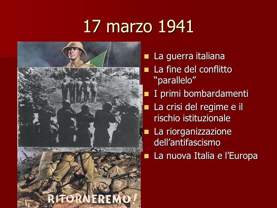 17 marzo 1941 La guerra italiana La guerra italiana La fine del conflitto parallelo La fine del conflitto parallelo I primi bombardamenti I primi bomb