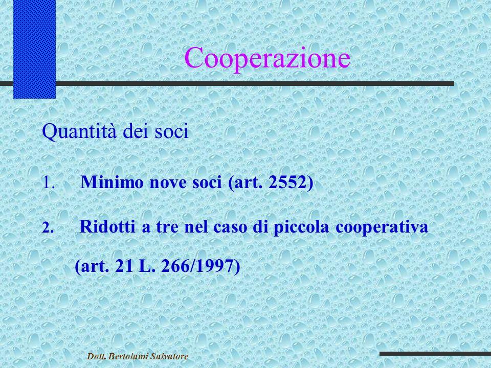 Cooperazione Qualità dei soci 1. Soci cooperatori (art.