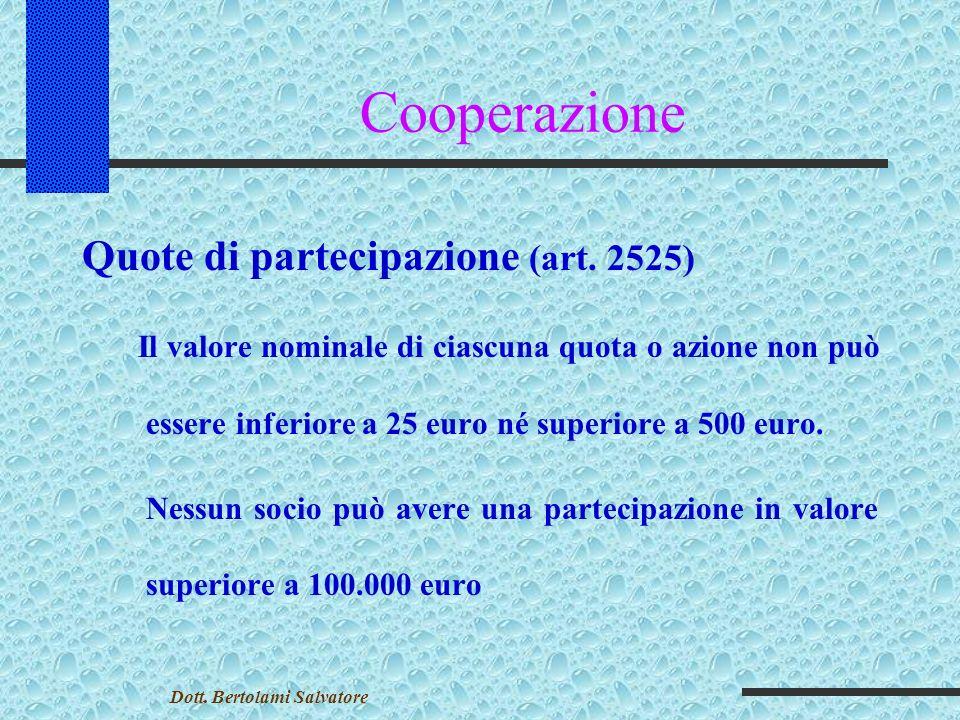Cooperazione Quantità dei soci 1. Minimo nove soci (art.