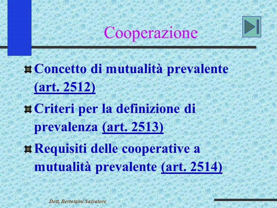 Cooperazione Concetto di mutualità prevalente (art.