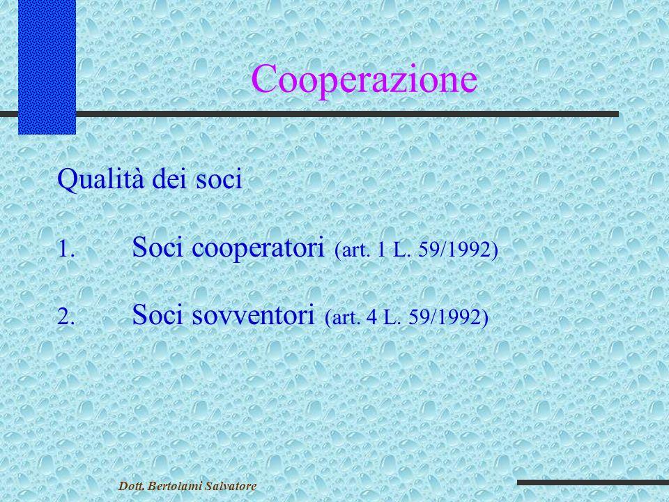 Cooperazione Qualità dei soci 1.Soci cooperatori (art.