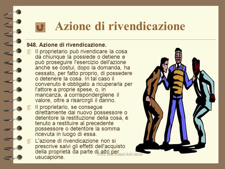 Prof. Bertolami Salvatore TUTELA DELLA PROPRIETA 4 Azione di rivendicazione (948) Azione di rivendicazione 4 Azione negatoria (949) Azione negatoria 4