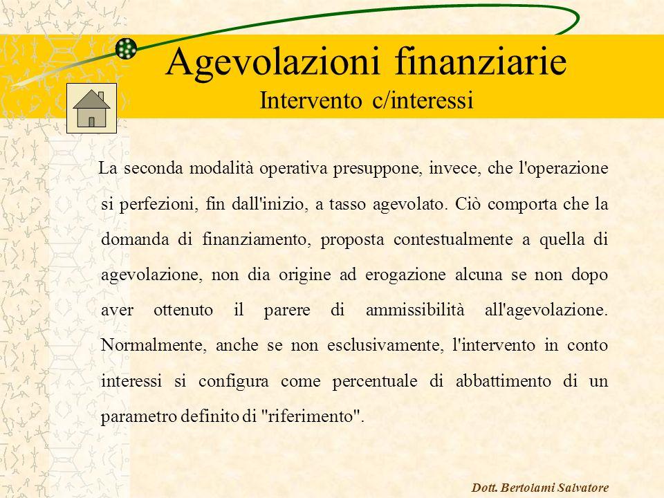 Agevolazioni finanziarie Intervento c/interessi L intervento in conto interessi sottende due modalità agevolative.