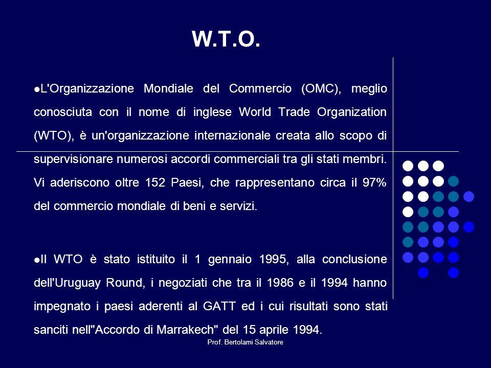 Prof. Bertolami Salvatore W.T.O. L'Organizzazione Mondiale del Commercio (OMC), meglio conosciuta con il nome di inglese World Trade Organization (WTO