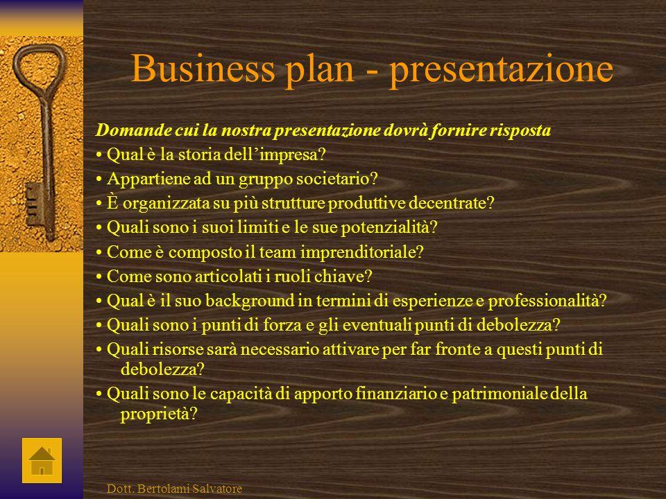 Business plan Argomenti da sviluppare: 1. presentazione dellimpresa e dei soggetti promotori;presentazione dellimpresa 2. sintesi del progetto propost