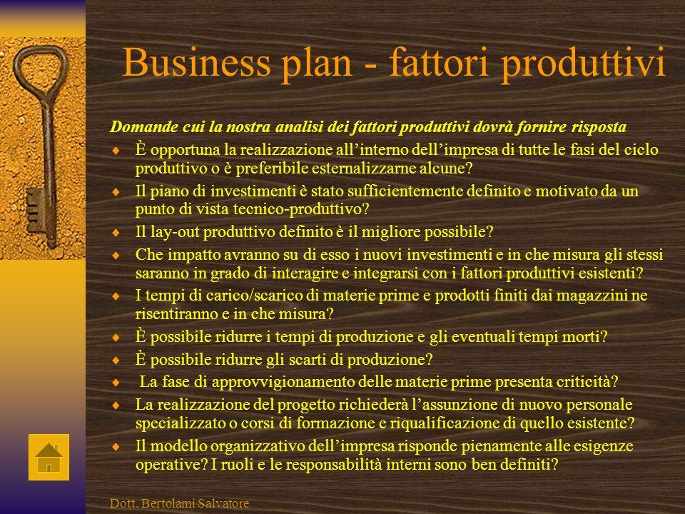 Business plan: analisi di mercato Domande cui la nostra analisi di mercato dovrà fornire risposta È stato delineato il mercato finale di sbocco della