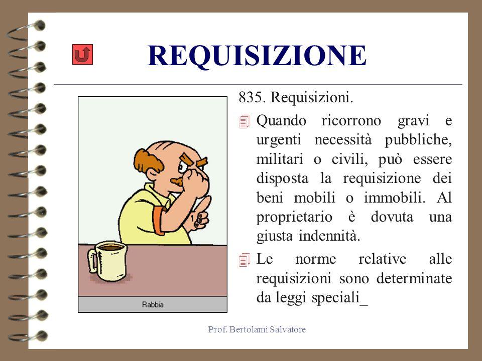 Prof.Bertolami Salvatore REQUISIZIONE 835. Requisizioni.