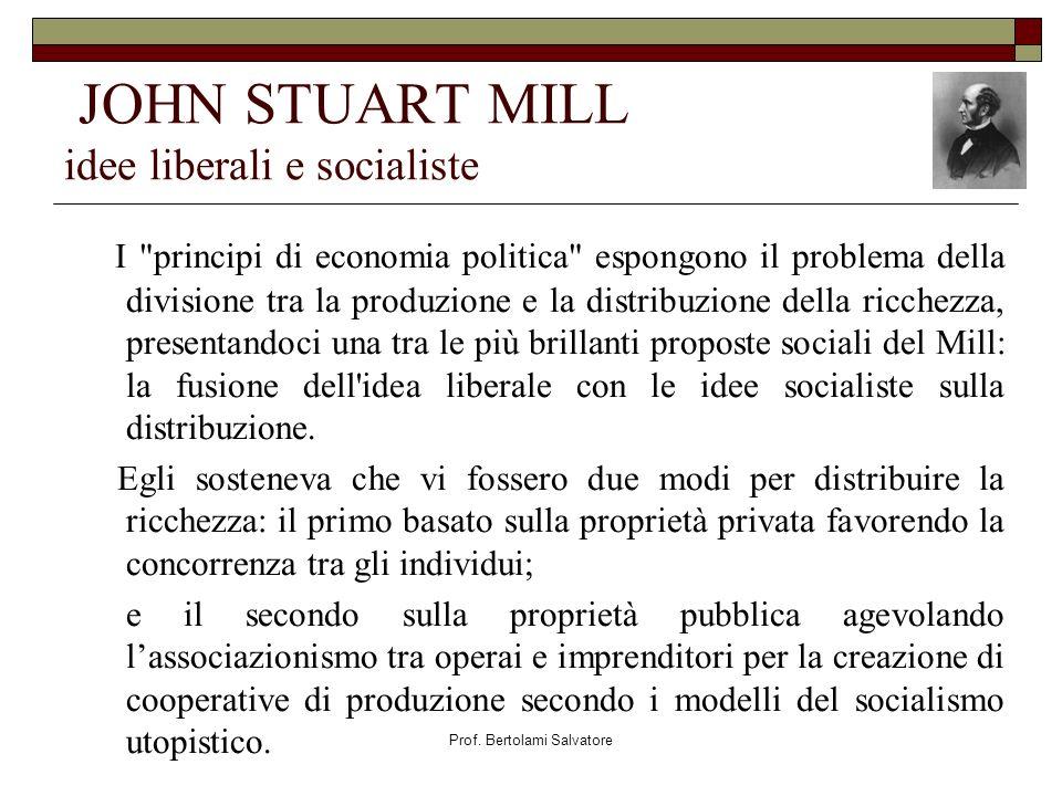 Prof. Bertolami Salvatore JOHN STUART MILL idee liberali e socialiste I