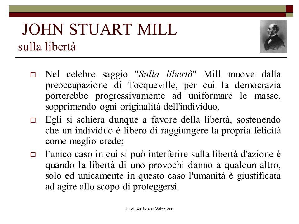 Prof. Bertolami Salvatore JOHN STUART MILL sulla libertà Nel celebre saggio
