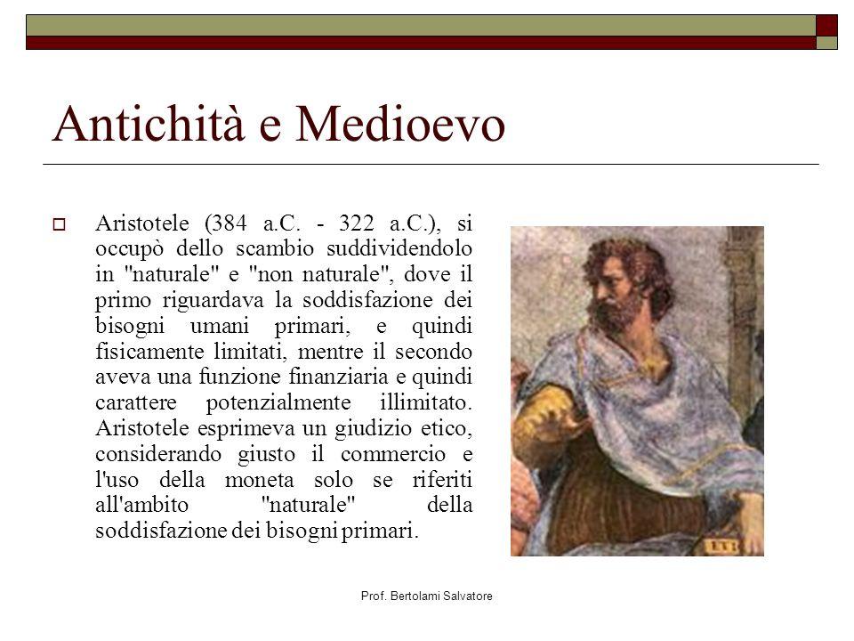 Prof. Bertolami Salvatore Antichità e Medioevo Aristotele (384 a.C. - 322 a.C.), si occupò dello scambio suddividendolo in