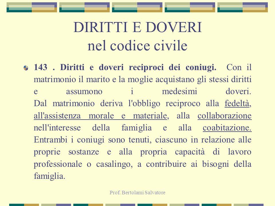 Prof.Bertolami Salvatore DIRITTI E DOVERI nel codice civile 144.
