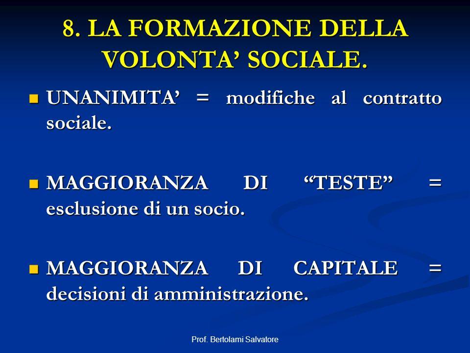 Prof. Bertolami Salvatore 8. LA FORMAZIONE DELLA VOLONTA SOCIALE. UNANIMITA = modifiche al contratto sociale. UNANIMITA = modifiche al contratto socia