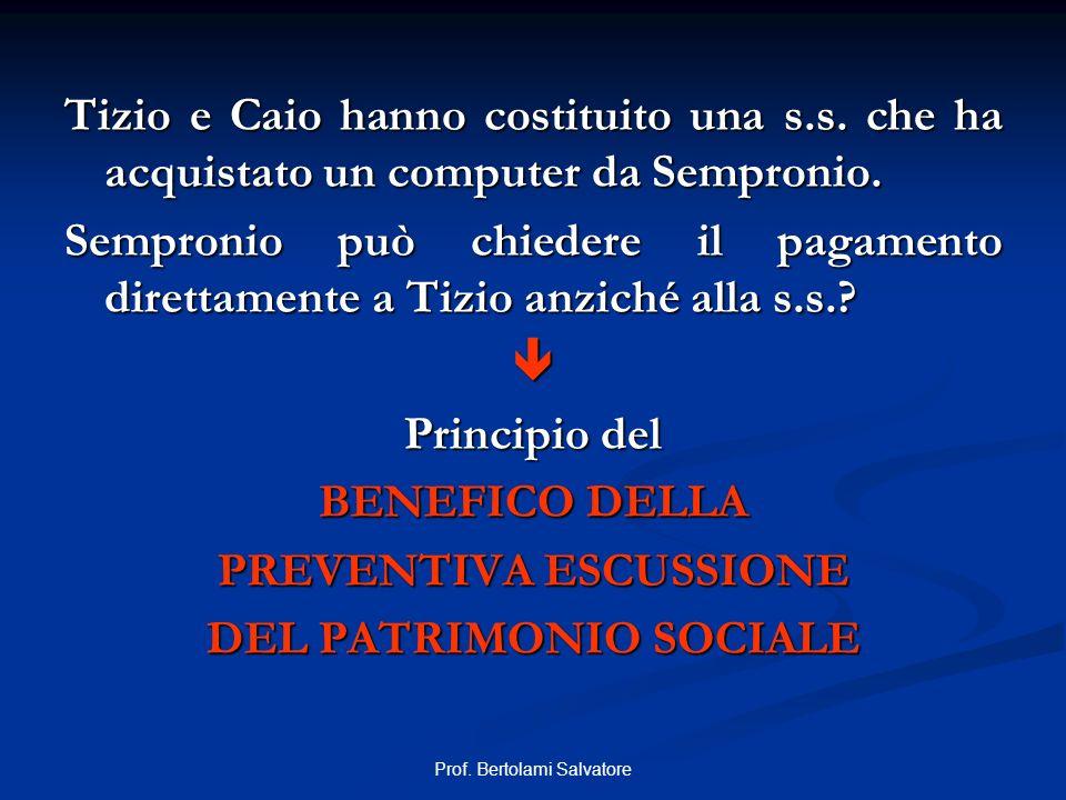 Prof. Bertolami Salvatore Tizio e Caio hanno costituito una s.s. che ha acquistato un computer da Sempronio. Sempronio può chiedere il pagamento diret