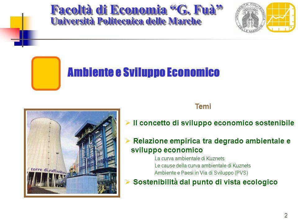 Facoltà di Economia G. Fuà Università Politecnica delle Marche Facoltà di Economia G. Fuà Università Politecnica delle Marche 2 Ambiente e Sviluppo Ec