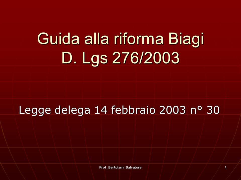 Prof. Bertolami Salvatore 1 Guida alla riforma Biagi D.