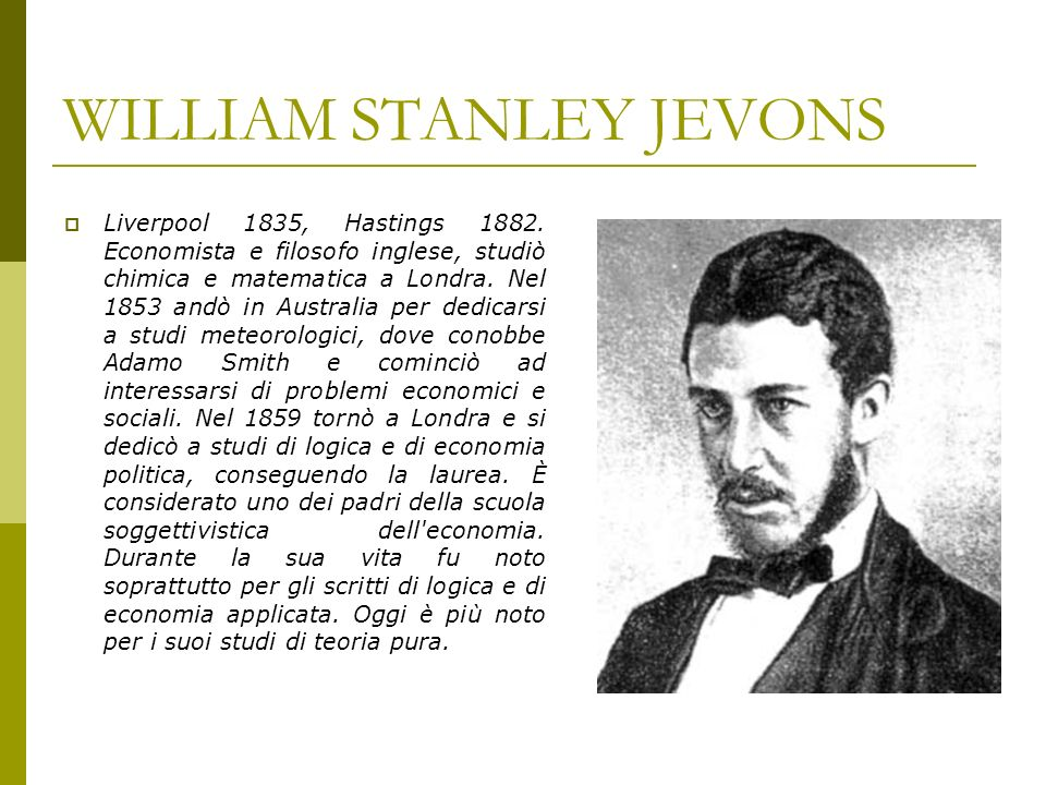 WILLIAM STANLEY JEVONS Liverpool 1835, Hastings 1882.