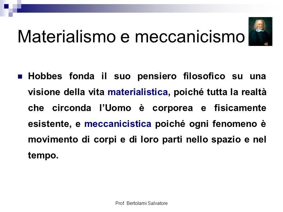 Prof.Bertolami Salvatore Caratteri ritenuti tipici del pensiero di Hobbes: 1.