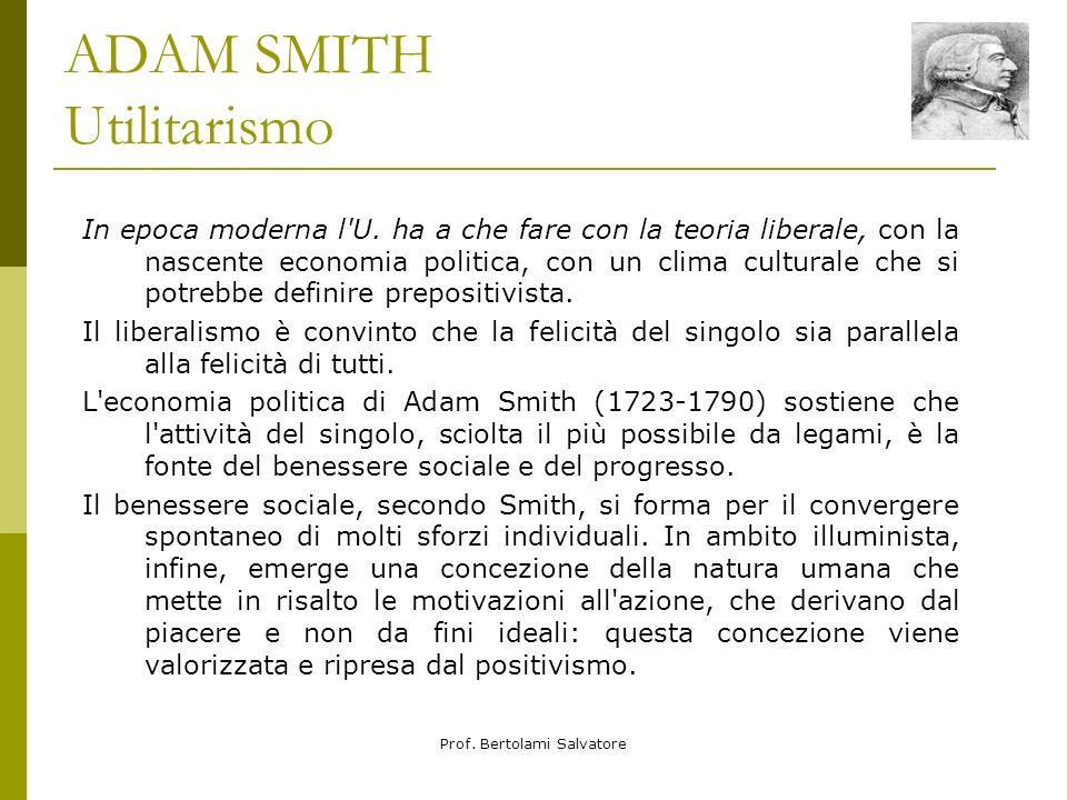 Prof.Bertolami Salvatore ADAM SMITH Utilitarismo In epoca moderna l U.