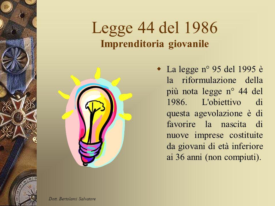 Legge 44 del 1986 Imprenditoria giovanile La legge n° 95 del 1995 è la riformulazione della più nota legge n° 44 del 1986.