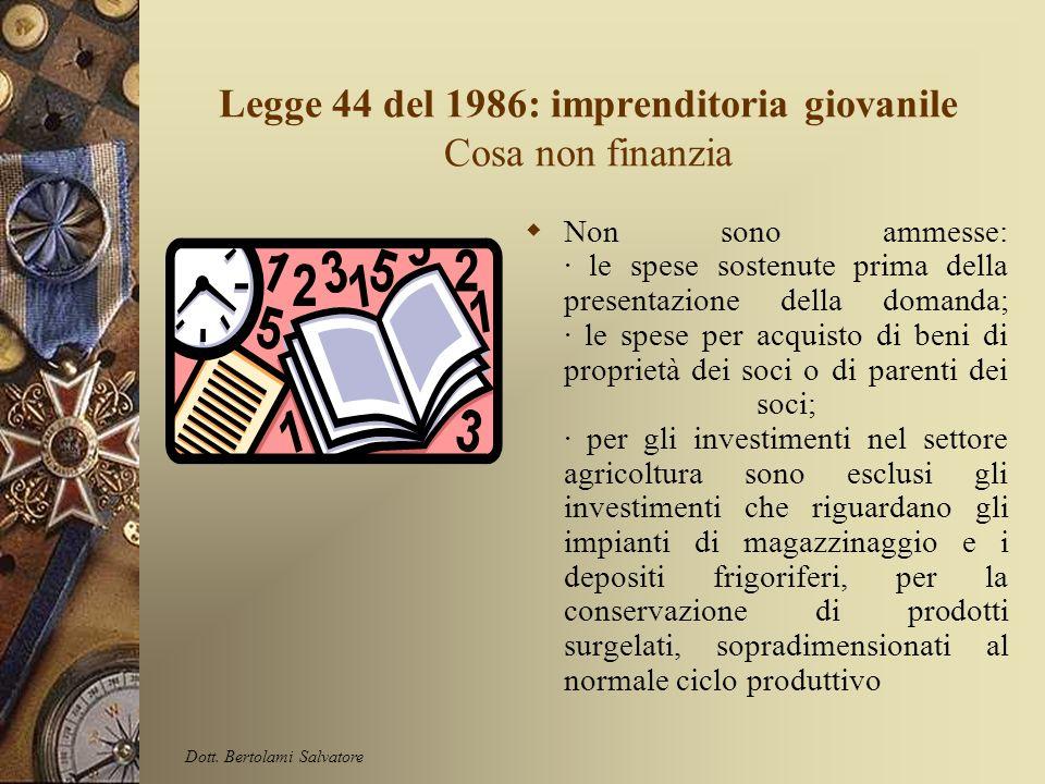 Legge 44 del 1986: imprenditoria giovanile Cosa finanzia Le agevolazioni sono erogate per la realizzazione di studi di fattibilità, acquisto di terren
