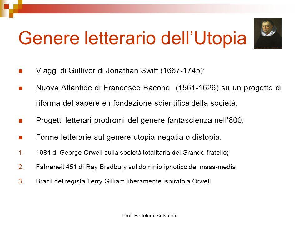 Prof. Bertolami Salvatore Genere letterario dellUtopia Viaggi di Gulliver di Jonathan Swift (1667-1745); Nuova Atlantide di Francesco Bacone (1561-162