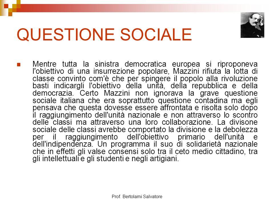 Prof. Bertolami Salvatore QUESTIONE SOCIALE Mentre tutta la sinistra democratica europea si riproponeva l'obiettivo di una insurrezione popolare, Mazz
